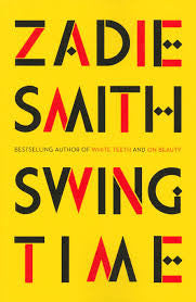 Swing Time <br> by Zadie Smith