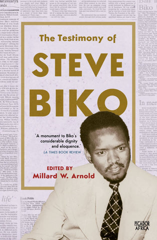 The Testimony of Steve Biko<br> edited by Millard W. Arnold