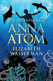 The Adventures of Anna Atom <br> by Elizabeth Wasserman