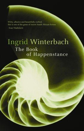The Book of Happenstance <br> by Ingrid Winterbach