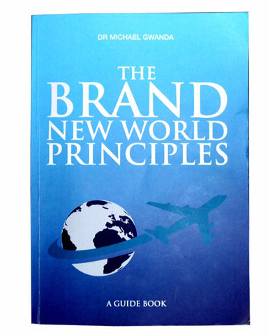 The Brand New World Principles by Dr Michael Gwanda