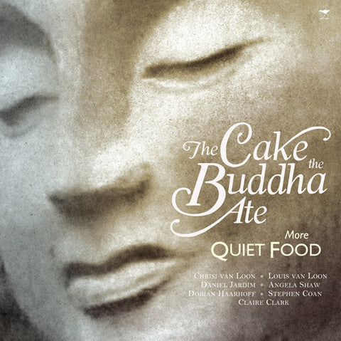 The Cake the Buddha Ate: More Quiet Food
