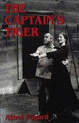 The Captain's Tiger <br> by Athol Fugard