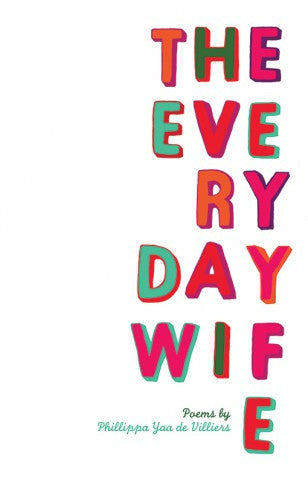 The Everyday Wife <br> by Phillippa Yaa de Villiers