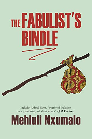 The Fabulist's Bindle by Mehluli Nxumalo