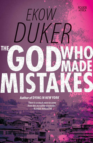 The God Who Made Mistakes <br> by Ekow Duker