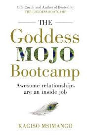 The Goddess Mojo Bootcamp <br> by Kagiso Msimango
