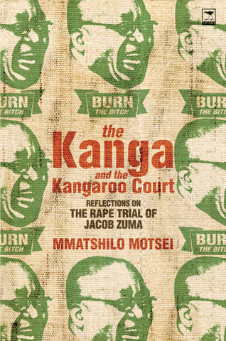 The Kanga and the Kangaroo Court: Reflections on the Rape Trial of Jacob Zuma