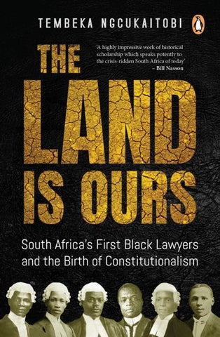 The Land is Ours <br> by Tembeka Ngcukaitobi