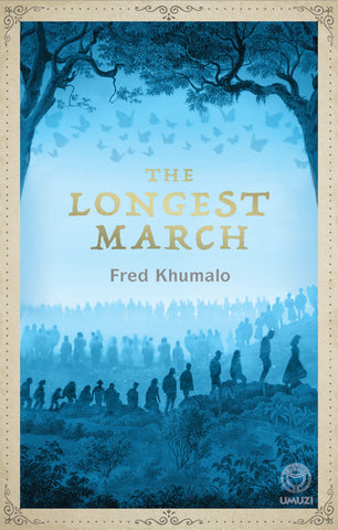 The Longest March by Fred Khumalo