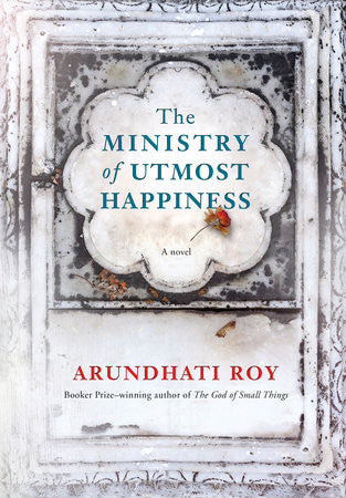 The Ministry of Utmost Happiness <br> by Arundhati Roy