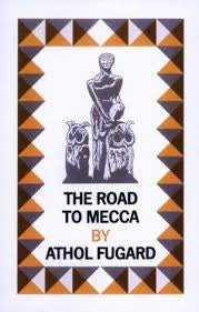 The Road to Mecca (CBD)<br> by Athol Fugard