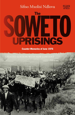 The Soweto Uprisings: Counter Memories of June 1976