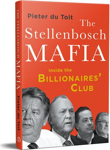 The Stellenbosch Mafia, by Pieter du Toit