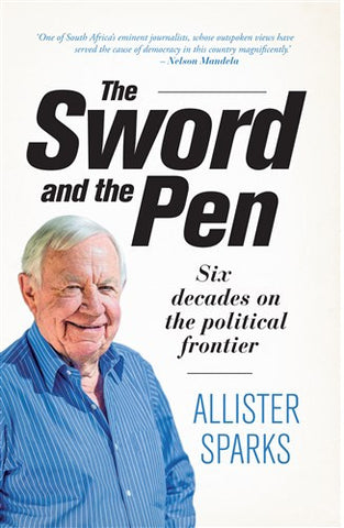 The Sword and the Pen, by Allister Sparks