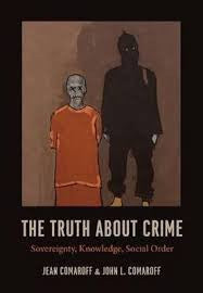 The Truth About Crime by Jean Comaroff and John L. Comaroff