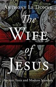 The Wife of Jesus, by Anthony Le Donne