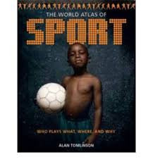 The World Atlas of Sport: Who Plays What, Where, and why