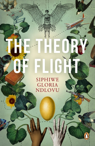 The Theory of Flight by Siphiwe Gloria Ndlovu