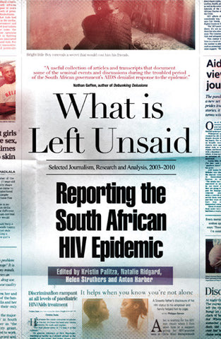 What Is Left Unsaid: Reporting the South African HIV Epidemic
