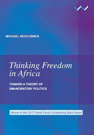 Thinking Freedom in Africa <br> by Michael Neocosmos