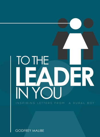 To The Leader In You by Godfrey Malibe