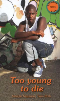 Too Young To Die <br> by Sivuyile Mazantsi and Sam Roth