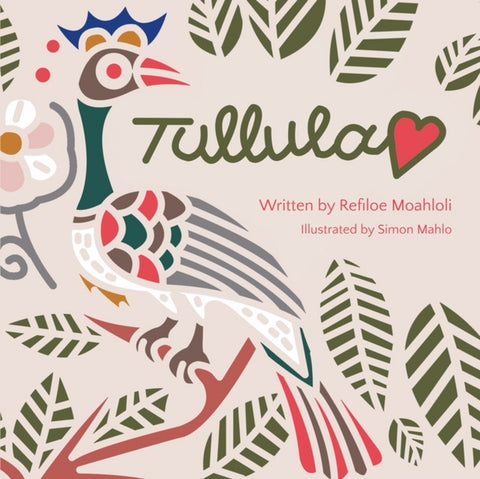 Tullula (hardcover, Includes a bonus CD) by Refiloe Moahloli