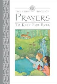 The Lion Book of Prayers to Keep For Ever  <br>  Lois Rock  (Author), Sophie Allsopp (Illustrator)