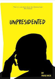 Unpresidented: A Comedy of Errors <br> by Paige Nick