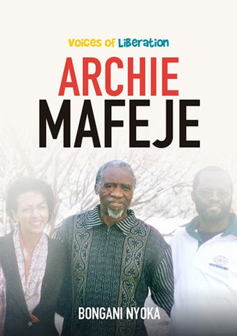 Voices Of Liberation: Archie Mafeje