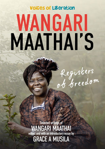 Voices Of Liberation: Wangari Maathai