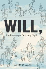 Will, The Passenger Delaying Flight... by Barbara Adair