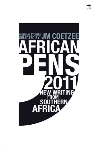 African Pens 2011: New Writing from Southern Africa