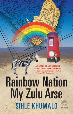 Rainbow Nation My Zulu Arse <br> Sihle Khumalo