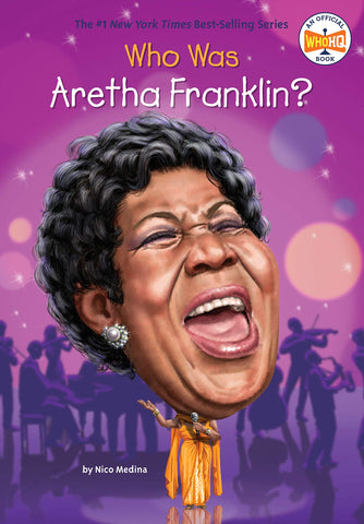 Who was Aretha Franklin? by Nico Medina