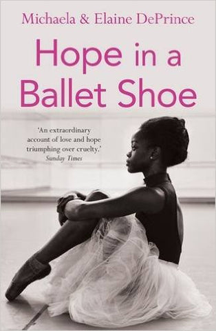 Hope in a Ballet Shoe <br> by Michaela & Elaine DePrince