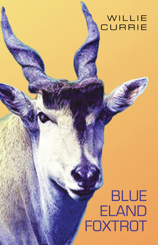 Blue Eland Foxtrot<br>by Willie Currie