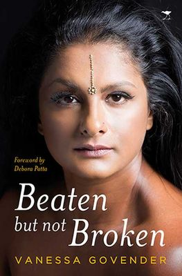 Beaten but not Broken by Vanessa Govender