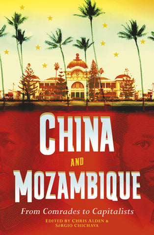 China and Mozambique: From Comrades to Capitalists (sale)