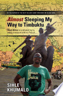 Almost Sleeping My Way to Timbuktu by Sihle Khumalo