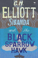 Sibanda and the Black Sparrowhawk <br> by CM Elliott