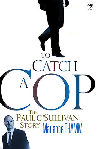 To Catch a Cop: The Paul O'Sullivan Story