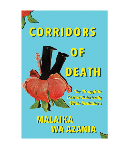 Corridors of Death, by Malaika wa Azania