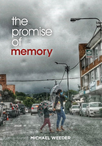 THE PROMISE OF MEMORY, by Michael Weeder
