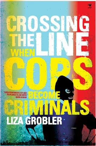 Crossing the Line When Cops Become Criminals