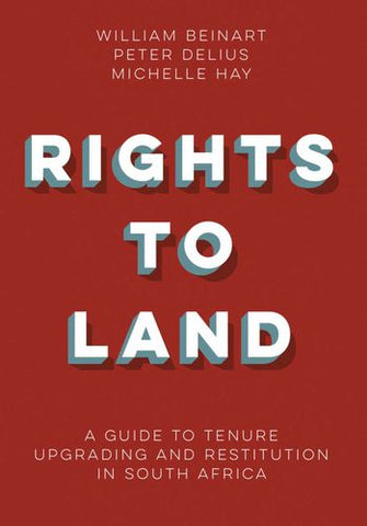Rights to Land: A guide to tenure upgrading and restitution in South Africa