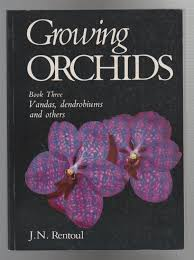 Growing Orchids, Book Three: Vandas, Dendrobiums and Others >(used)