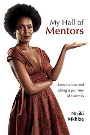 My Hall of Mentors by Ntsiki Mkhize