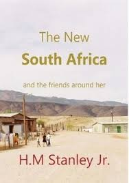 The New South Africa and the friends around her by H,M Stanley